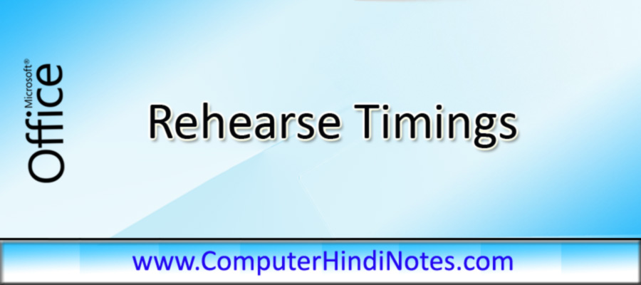 Rehearse Timings