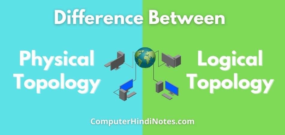 difference between physical and logical topology
